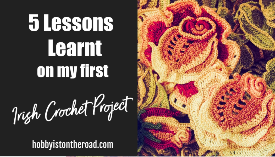5 lessons for first time irish crochet lace project