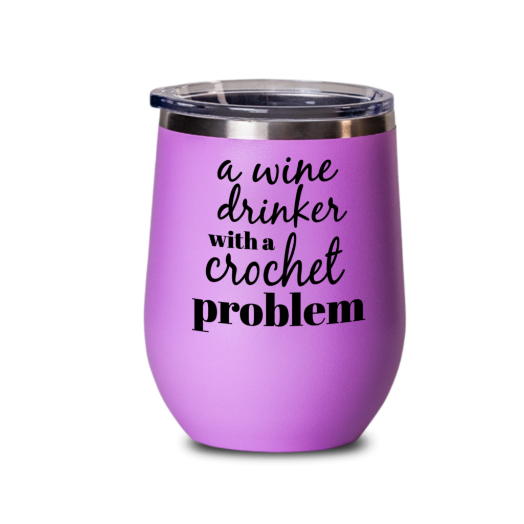 This wine tumbler makes a fun gift for a crocheter on any occasion.
