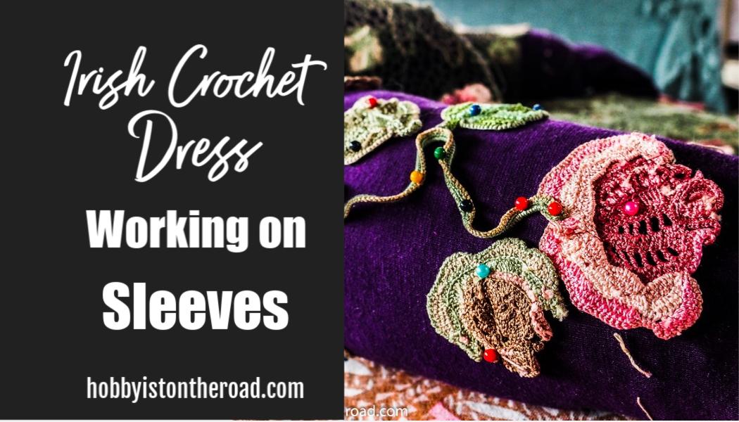 Irish Crochet Dress Working on Sleeves